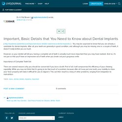 Important, Basic Details that You Need to Know about Dental Implants