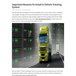 Important Reasons To Install A Vehicle Tracking System