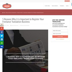 Why it is Important to Register Freelance Translation Business