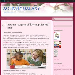 Important Aspects of Tutoring with Kids tutor