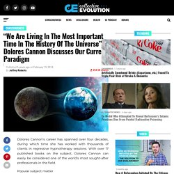 """""""We Are Living In The Most Important Time In The History Of The Universe"""" Dolores Cannon Discusses Our Current Paradigm"""