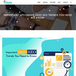 Important upcoming 2020 SEO Trends You Need to Know