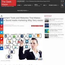 Important Tools and Websites That Makes your Social media marketing Way Very easier :-
