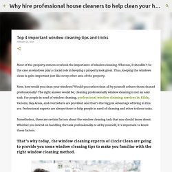 Top 4 important window cleaning tips and tricks