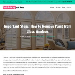 Important Steps: How to Remove Paint from Glass Windows
