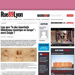 """Lyon aura """"la plus importante bibliothèque numérique en Europe"""": merci Google?"""