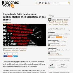 Importante fuite de données confidentielles chez Cloudflare et ses clients