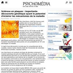 Sclérose en plaques: importante découverte génétique ayant le potentiel d'éclairer les mécanismes de la maladie