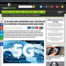 La 5G sera aussi importante que l'électricité ou le moteur à explosion selon Qualcomm
