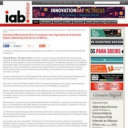 Comienza IAB Conecta 2014, el congreso más importante de Publicidad Digital y Marketing Interactivo en México.