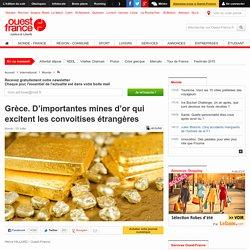 Grèce. D'importantes mines d'or qui excitent les convoitises étrangères