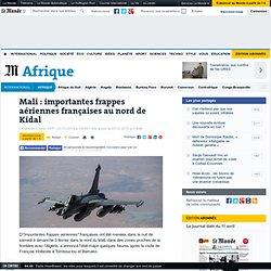 Mali : importantes frappes aériennes françaises au nord de Kidal