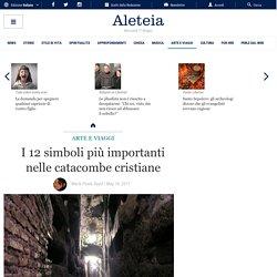 I 12 simboli più importanti nelle catacombe cristiane