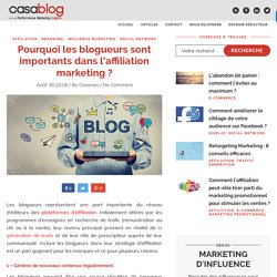 Pourquoi les blogueurs sont importants dans l'affiliation marketing ? - Blog Casaneo