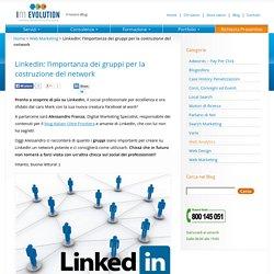LinkedIn: l'importanza dei gruppi per la costruzione del network - IM Evolution Blog