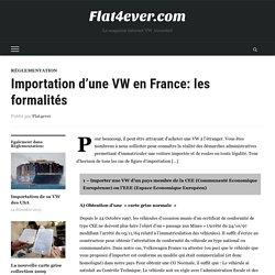 Importation d'une VW en France: les formalités - Flat4ever.com