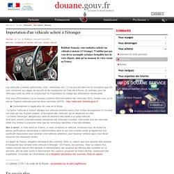 Importation d'un véhicule acheté à l'étranger