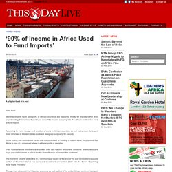 '90% of Income in Africa Used to Fund Imports', Articles