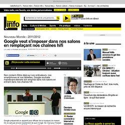 Google veut s'imposer dans nos salons en remplaçant nos chaînes hifi - Nouveau Monde - High Tech