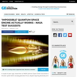 'Impossible' Quantum Space Engine Actually Works – NASA Test Suggests
