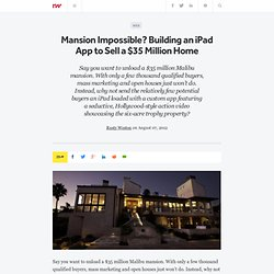 Mansion Impossible? Building an iPad App to Sell a $35 Million Home
