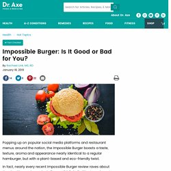 Impossible Burger: Is It Good or Bad for You?