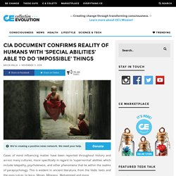 CIA Document Confirms Reality Of Humans With 'Special Abilities' Able To Do 'Impossible' Things – Collective Evolution