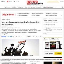 Internet: la censure totale, le rêve impossible des dictatures