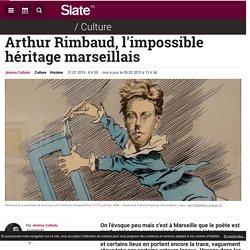 Arthur Rimbaud, l'impossible héritage marseillais