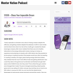 S1E08 - Chase Your Impossible Dream - Mentor Nation Podcast