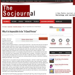 """Why it is Impossible to be """"A Good Person"""" - The Socjournal"""