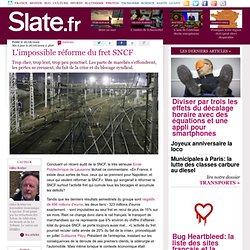 L'impossible réforme du fret SNCF