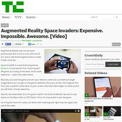 Augmented Reality Space Invaders: Expensive. Impossible. Awesome. [Video]