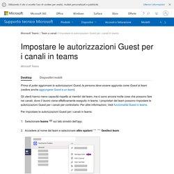 Impostare le autorizzazioni Guest per i canali in teams - Supporto di Office