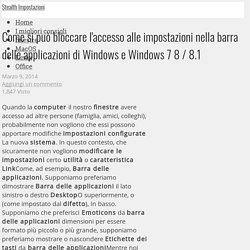 Come bloccare l'accesso alle impostazioni della barra delle applicazioni in Windows 7 e Windows 8 / 8.1 - IMPOSTAZIONI STEALTH