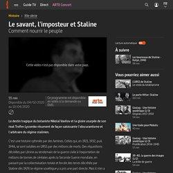 Le savant, l'imposteur et Staline - Comment nourrir le peuple