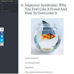 Impostor Syndrome: Why You Feel Like A Fraud And How To Overcome It