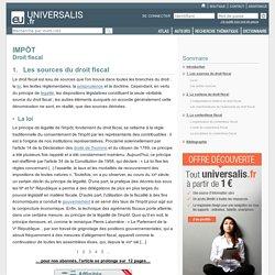 IMPÔT - Droit fiscal, Les sources du droit fiscal