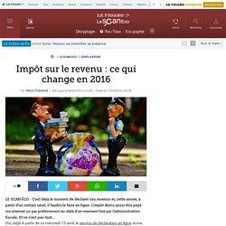 Impôt sur le revenu : ce qui change en 2016