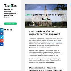 Loto : quels impôts les gagnants doivent-ils payer ?