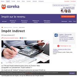 Impôts indirects : qu'est-ce que l'impôt indirect ?