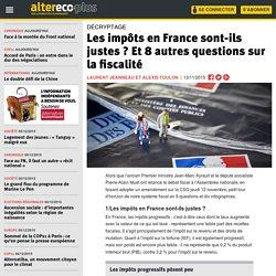 Les impôts en France sont-ils justes ? Et 8 autres questions sur la fiscalité