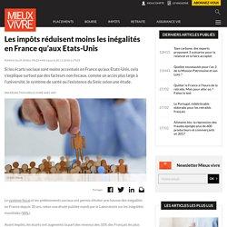 Les impôts réduisent moins les inégalités en France qu'aux Etats-Unis