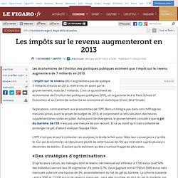 Impôts : Les impôts sur le revenu augmenteront en 2013