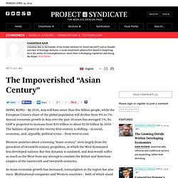 "The Impoverished ""Asian Century"" - Chandran Nair - Project Syndicate"