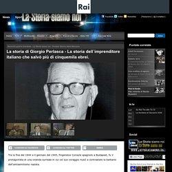 La storia di Giorgio Perlasca - La storia dell`imprenditore italiano che salvò più di cinquemila ebrei.
