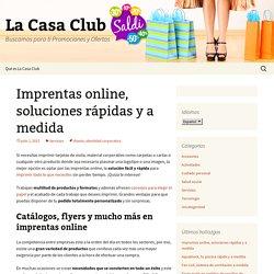 Imprentas online, soluciones rápidas y a medida