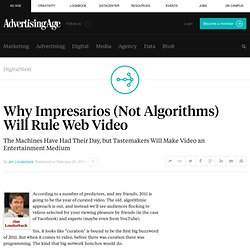 Why Impresarios (Not Algorithms) Will Rule Web Video