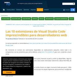 Las 10 extensiones de Visual Studio Code imprescindibles para desarrolladores web