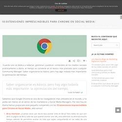 10 extensiones imprescindibles para Chrome en Social Media: - Agencia de Comunicación